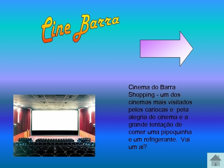 Cinema do Barra Shopping - um dos cinemas mais visitados pelos cariocas e pela