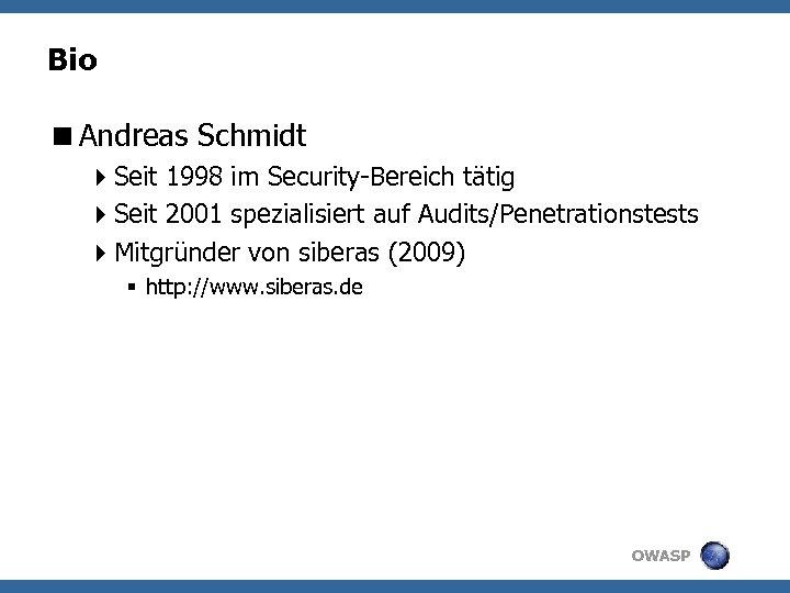 Bio <Andreas Schmidt 4 Seit 1998 im Security-Bereich tätig 4 Seit 2001 spezialisiert auf