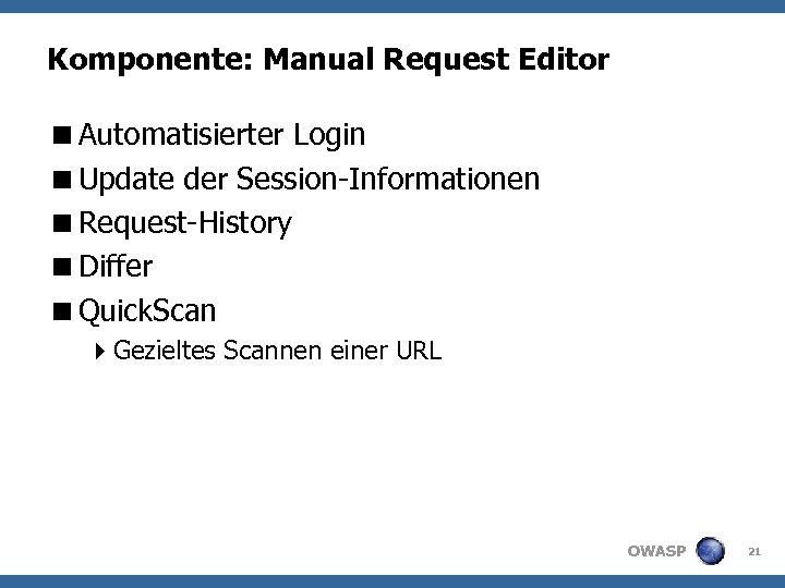 Komponente: Manual Request Editor <Automatisierter Login <Update der Session-Informationen <Request-History <Differ <Quick. Scan 4