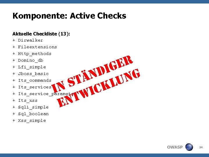 Komponente: Active Checks Aktuelle Checkliste (13): + Dirwalker + Fileextensions + Http_methods + Domino_db