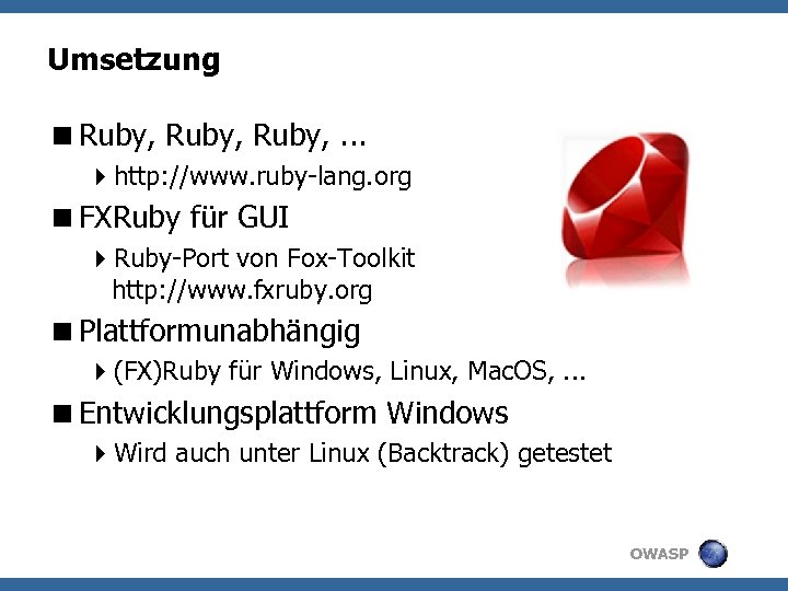 Umsetzung <Ruby, . . . 4 http: //www. ruby-lang. org <FXRuby für GUI 4