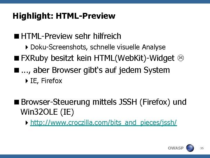 Highlight: HTML-Preview <HTML-Preview sehr hilfreich 4 Doku-Screenshots, schnelle visuelle Analyse <FXRuby besitzt kein HTML(Web.