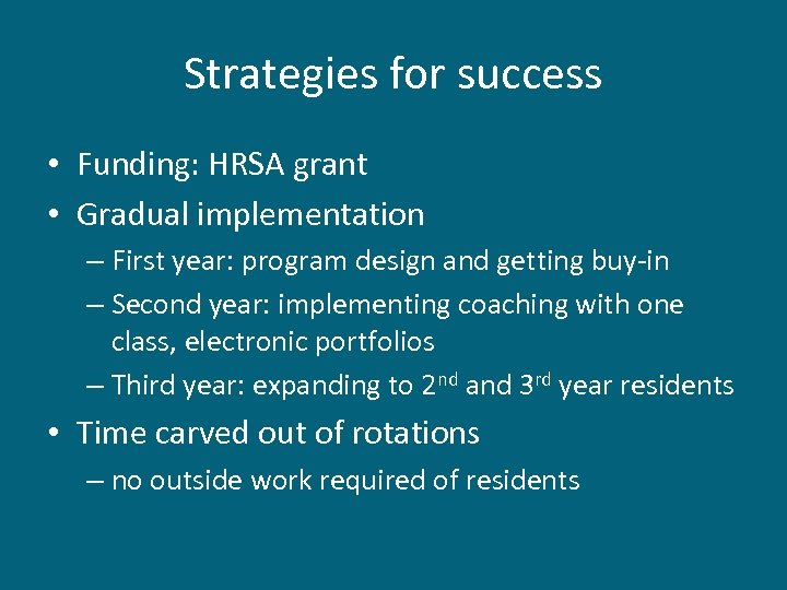Strategies for success • Funding: HRSA grant • Gradual implementation – First year: program