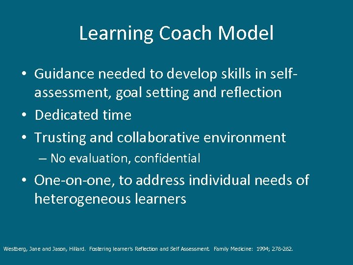 Learning Coach Model • Guidance needed to develop skills in selfassessment, goal setting and