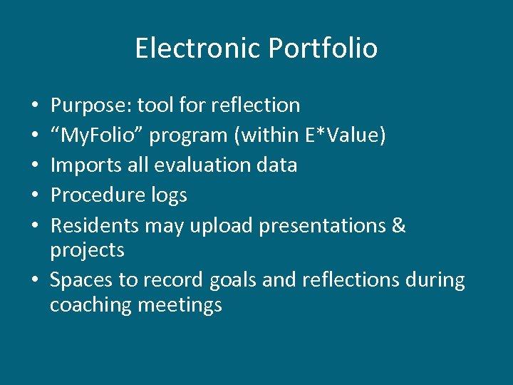 "Electronic Portfolio Purpose: tool for reflection ""My. Folio"" program (within E*Value) Imports all evaluation"