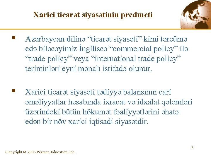 """Xarici ticarət siyasətinin predmeti § Azərbaycan dilinə """"ticarət siyasəti"""" kimi tərcümə edə biləcəyimiz İngiliscə"""