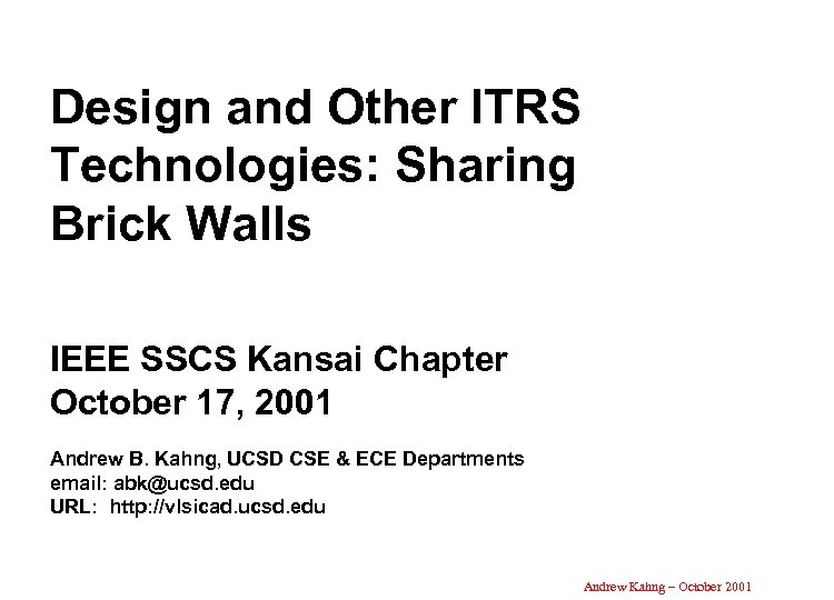 Design and Other ITRS Technologies: Sharing Brick Walls IEEE SSCS Kansai Chapter October 17,