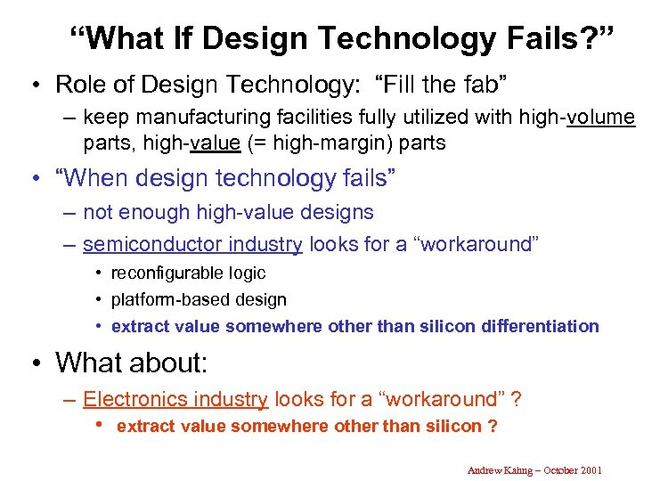 """What If Design Technology Fails? "" • Role of Design Technology: ""Fill the fab"""