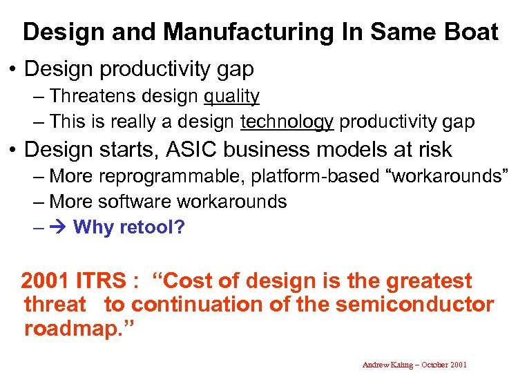 Design and Manufacturing In Same Boat • Design productivity gap – Threatens design quality