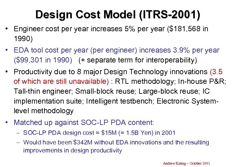 Design Cost Model (ITRS-2001) • Engineer cost per year increases 5% per year ($181,