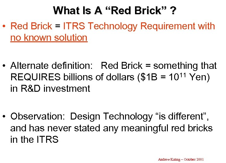 "What Is A ""Red Brick"" ? • Red Brick = ITRS Technology Requirement with"