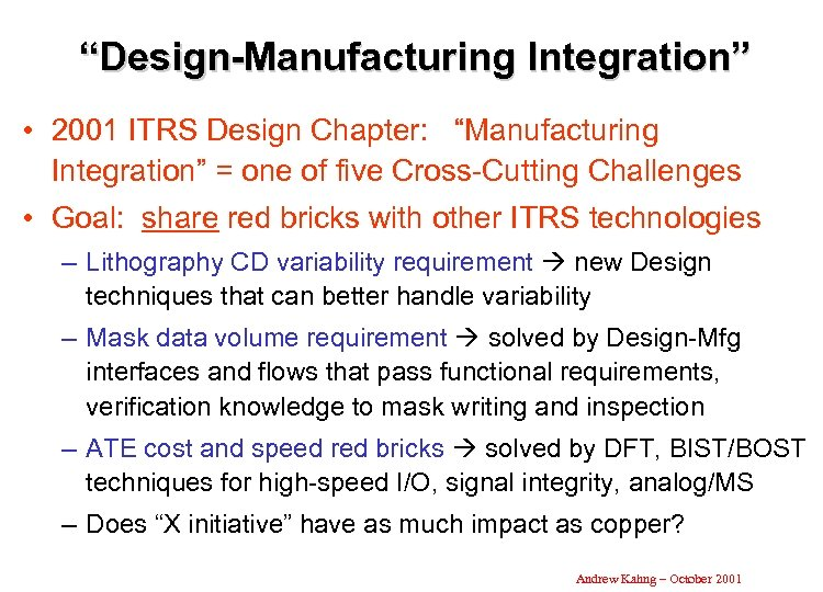 """Design-Manufacturing Integration"" • 2001 ITRS Design Chapter: ""Manufacturing Integration"" = one of five Cross-Cutting"
