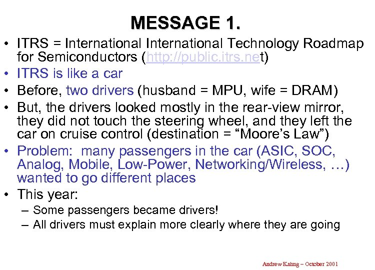 MESSAGE 1. • ITRS = International Technology Roadmap for Semiconductors (http: //public. itrs. net)