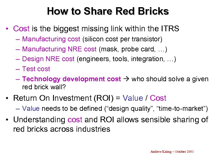 How to Share Red Bricks • Cost is the biggest missing link within the