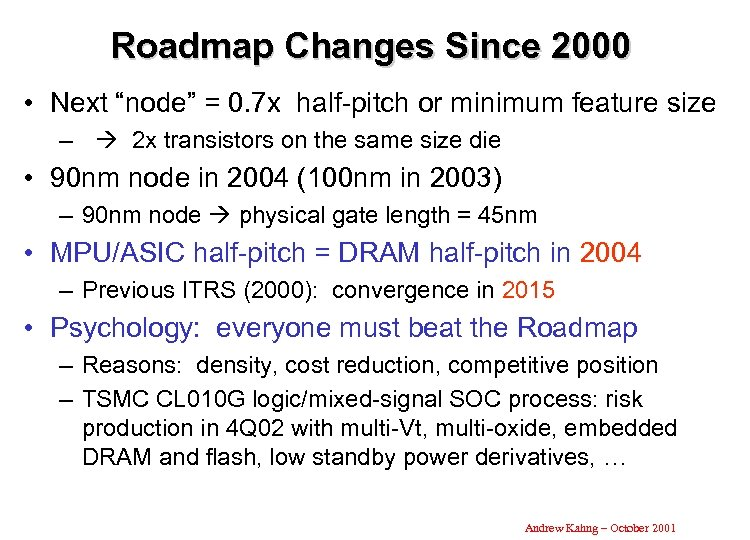 "Roadmap Changes Since 2000 • Next ""node"" = 0. 7 x half-pitch or minimum"