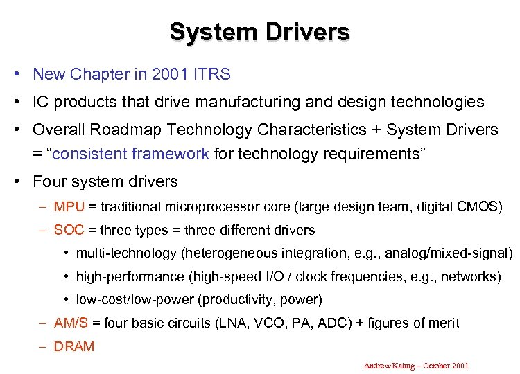 System Drivers • New Chapter in 2001 ITRS • IC products that drive manufacturing