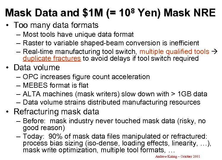 Mask Data and $1 M (= 108 Yen) Mask NRE • Too many data