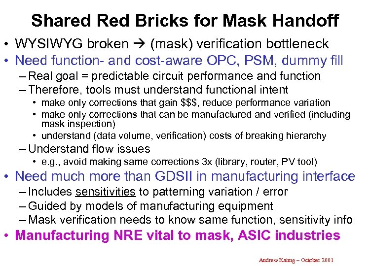 Shared Red Bricks for Mask Handoff • WYSIWYG broken (mask) verification bottleneck • Need