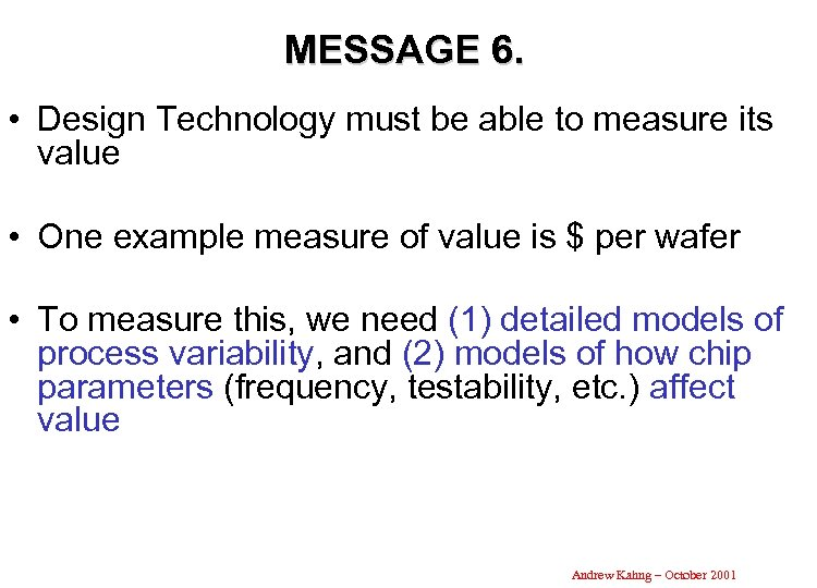 MESSAGE 6. • Design Technology must be able to measure its value • One