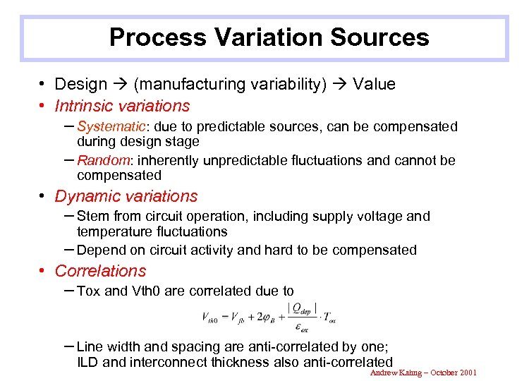 Process Variation Sources • Design (manufacturing variability) Value • Intrinsic variations – Systematic: due