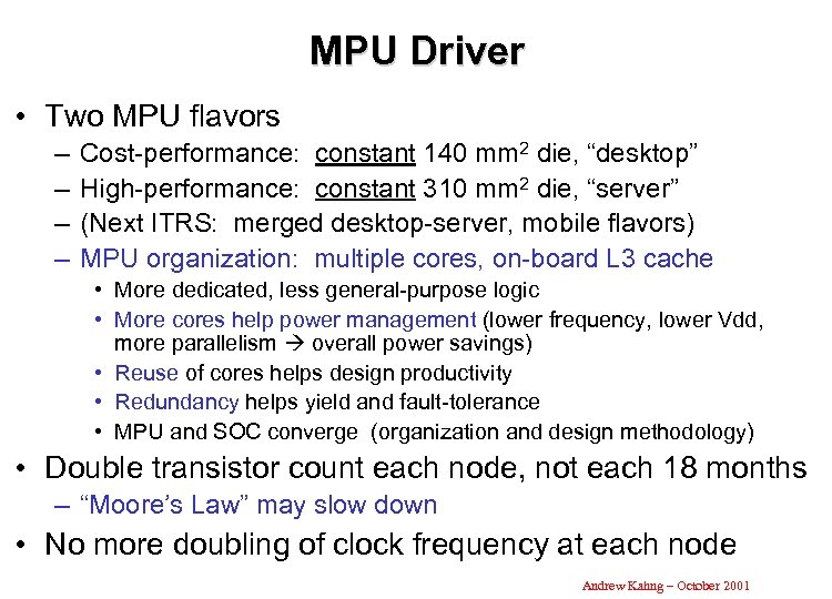 MPU Driver • Two MPU flavors – – Cost-performance: constant 140 mm 2 die,