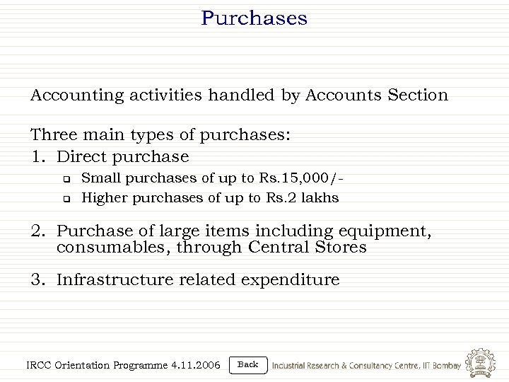 Purchases Accounting activities handled by Accounts Section Three main types of purchases: 1. Direct