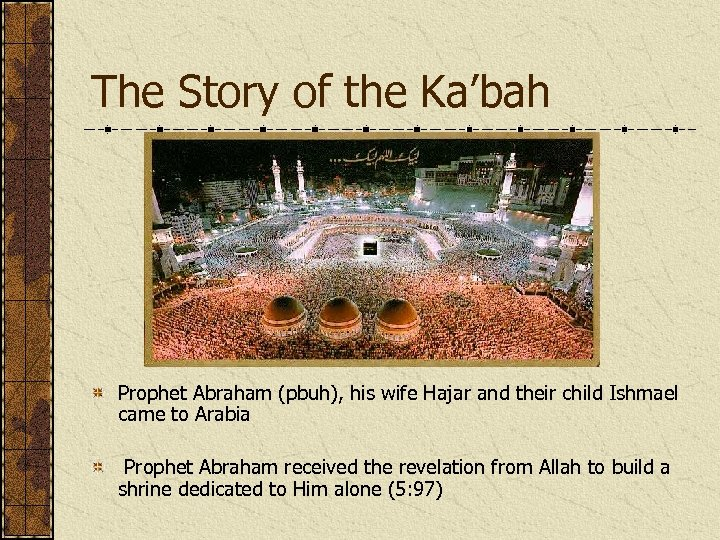 The Story of the Ka'bah Prophet Abraham (pbuh), his wife Hajar and their child