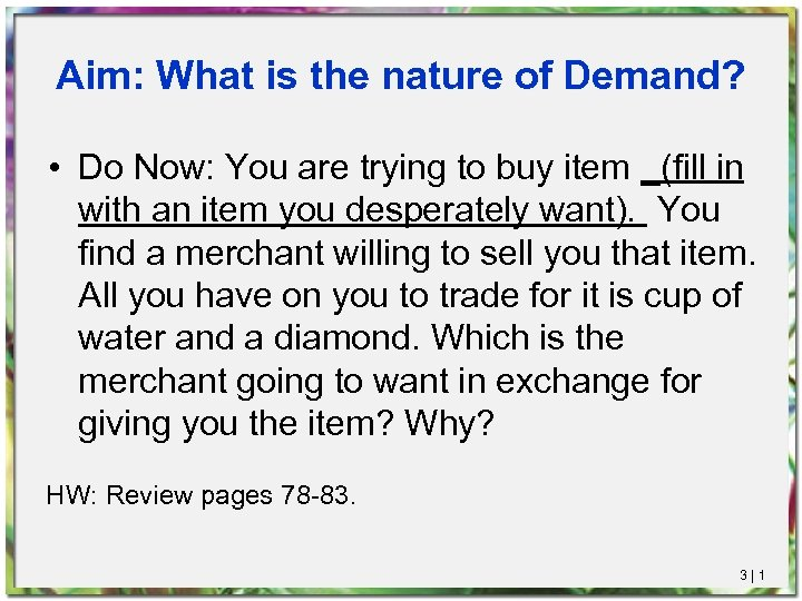 Aim: What is the nature of Demand? • Do Now: You are trying to