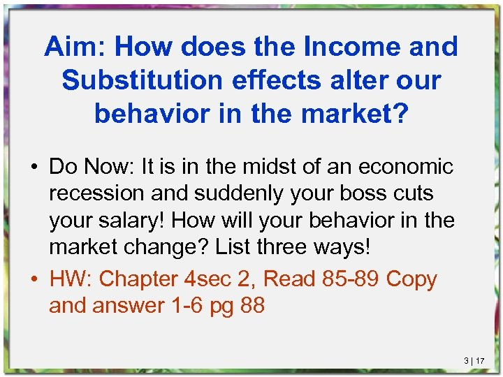 Aim: How does the Income and Substitution effects alter our behavior in the market?