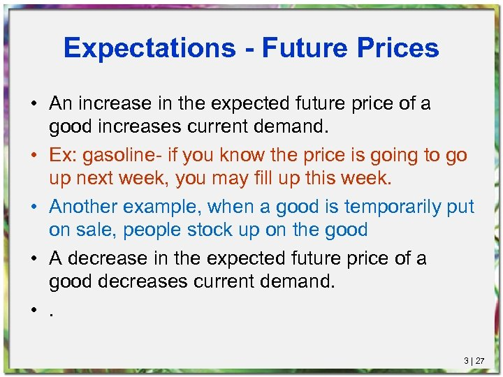 Expectations - Future Prices • An increase in the expected future price of a