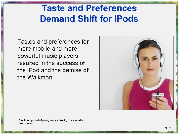 Taste and Preferences Demand Shift for i. Pods Tastes and preferences for more mobile