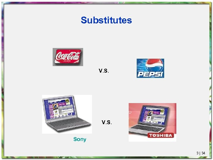 Substitutes V. S. Sony 3 | 34