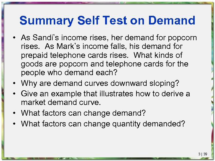 Summary Self Test on Demand • As Sandi's income rises, her demand for popcorn