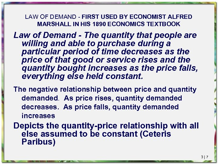 LAW OF DEMAND - FIRST USED BY ECONOMIST ALFRED MARSHALL IN HIS 1890 ECONOMICS