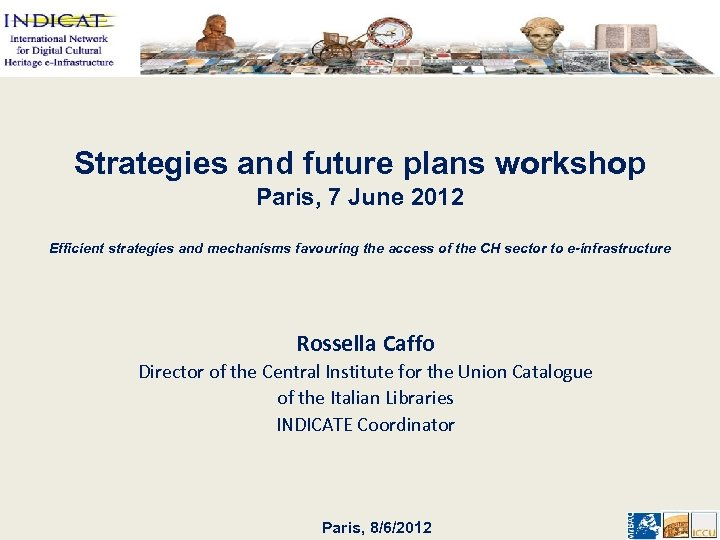 Strategies and future plans workshop Paris, 7 June 2012 Efficient strategies and mechanisms favouring