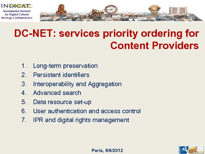 DC-NET: services priority ordering for Content Providers 1. 2. 3. 4. 5. 6. 7.