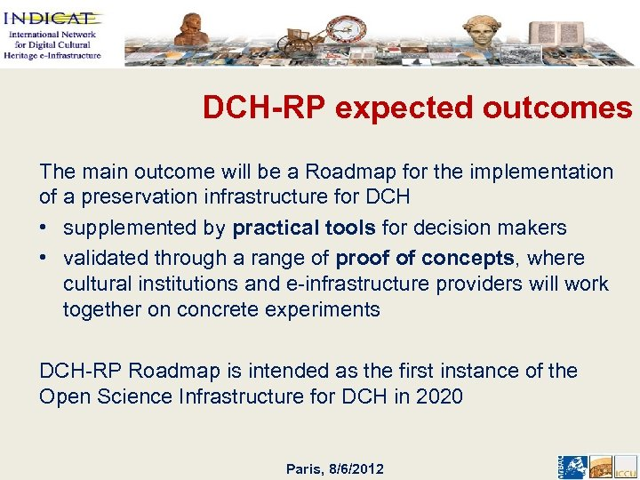 DCH-RP expected outcomes The main outcome will be a Roadmap for the implementation of