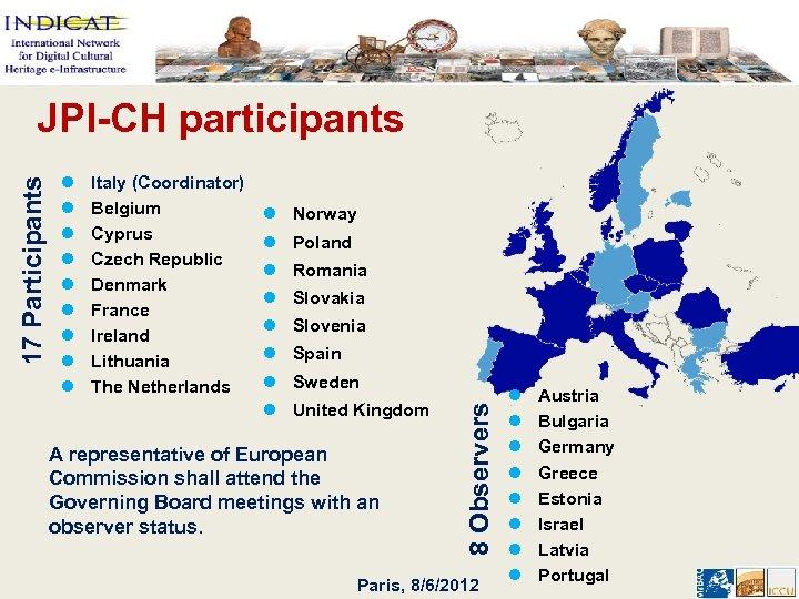 l l l l l Italy (Coordinator) Belgium Cyprus Czech Republic Denmark France Ireland