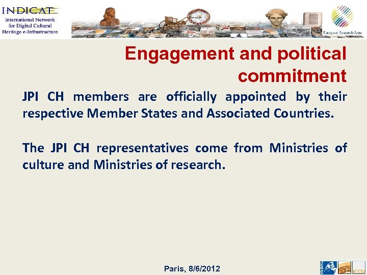 Engagement and political commitment JPI CH members are officially appointed by their respective Member