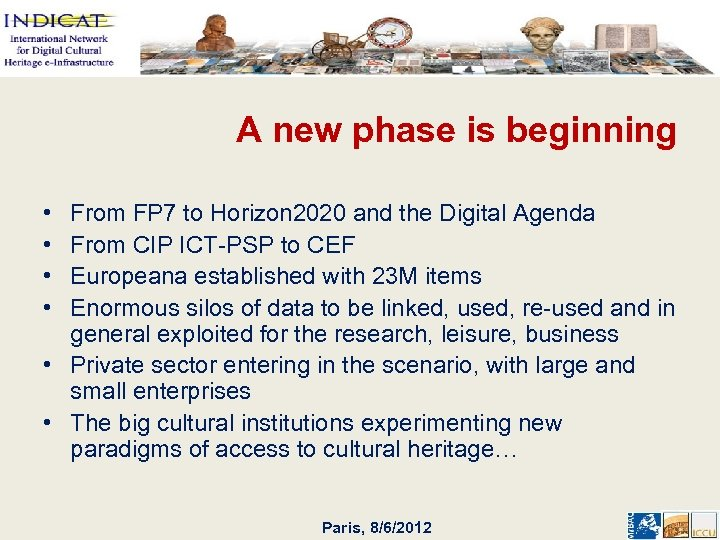 A new phase is beginning • • From FP 7 to Horizon 2020 and