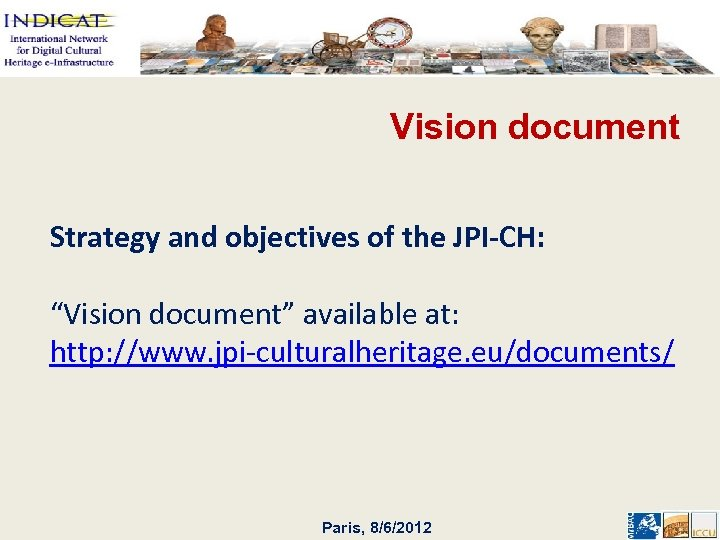 """Vision document Strategy and objectives of the JPI-CH: """"Vision document"""" available at: http: //www."""