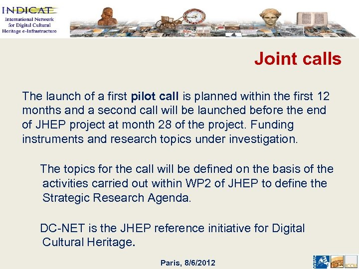 Joint calls The launch of a first pilot call is planned within the first