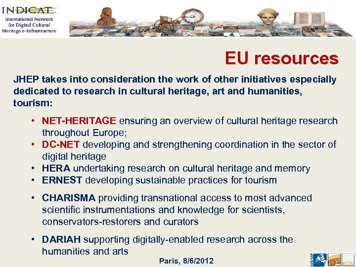 EU resources JHEP takes into consideration the work of other initiatives especially dedicated to