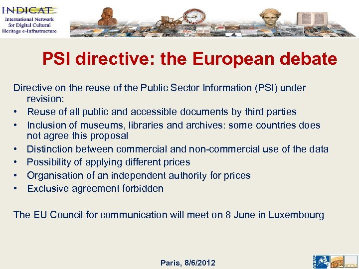 PSI directive: the European debate Directive on the reuse of the Public Sector Information
