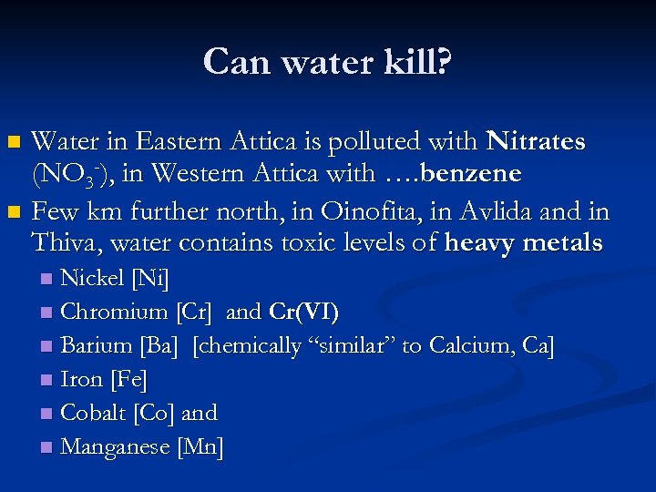 Can water kill? Water in Eastern Attica is polluted with Nitrates (NO 3 -),