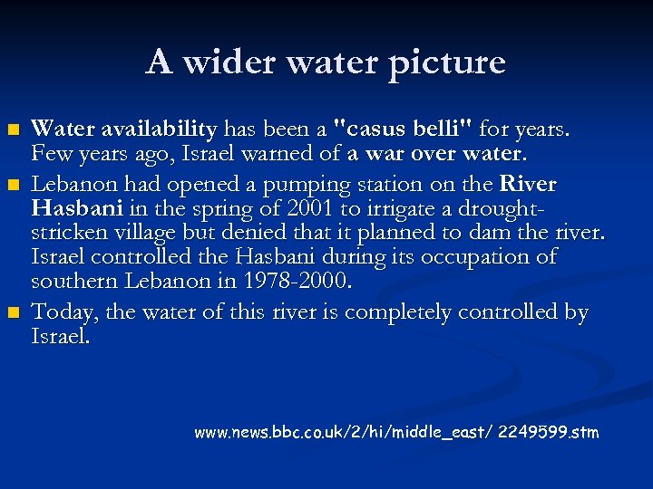 A wider water picture n n n Water availability has been a