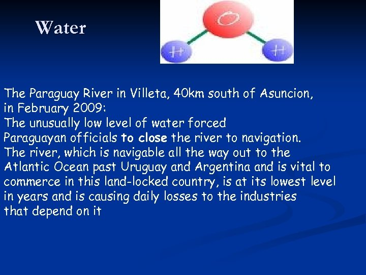 Water The Paraguay River in Villeta, 40 km south of Asuncion, in February 2009: