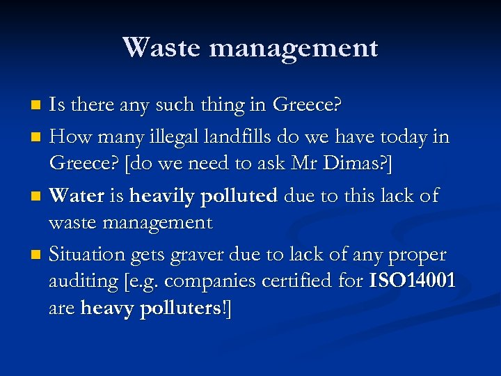 Waste management Is there any such thing in Greece? n How many illegal landfills