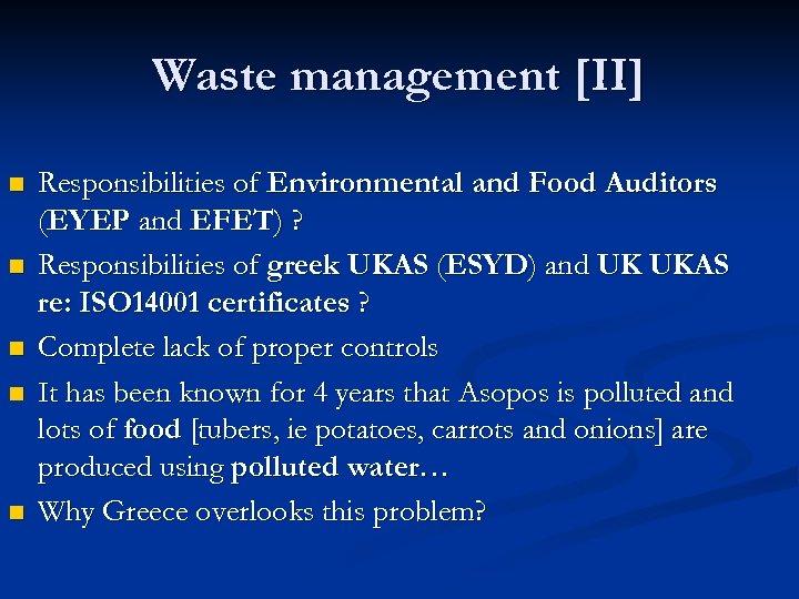 Waste management [II] n n n Responsibilities of Environmental and Food Auditors (EYEP and