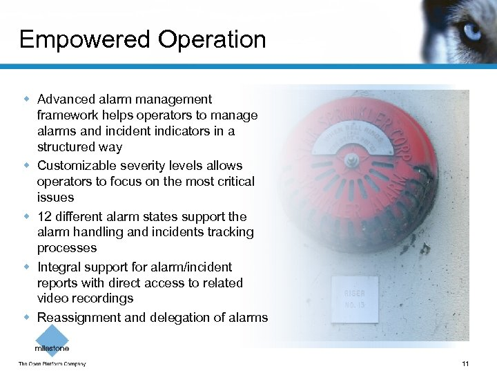 Empowered Operation w Advanced alarm management framework helps operators to manage alarms and incident
